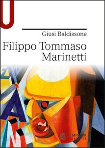 Libro Filippo Tommaso Marinetti Giusi Baldissone