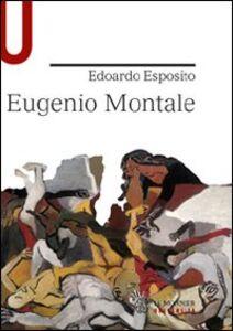 Foto Cover di Eugenio Montale, Libro di Edoardo Esposito, edito da Mondadori Education