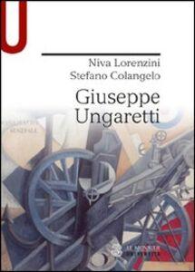 Libro Giuseppe Ungaretti Stefano Colangelo , Niva Lorenzini