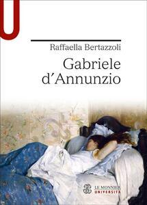 Gabriele d'Annunzio - Raffaella Bertazzoli - copertina