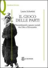 Il gioco delle parti. Travestimenti e paure sociali tra Otto e Novecento