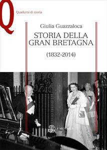 Libro Storia della Gran Bretagna (1832-2014) Giulia Guazzaloca