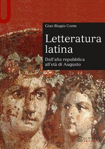 Libro Letteratura latina. Dall'alta repubblica all'età di Augusto Gian Biagio Conte