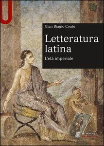 Letteratura latina. L'età imperiale - Gian Biagio Conte - copertina