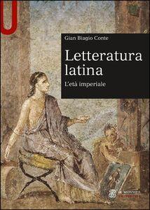 Libro Letteratura latina. L'età imperiale Gian Biagio Conte