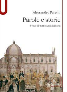 Foto Cover di Parole e storie. Studi di etimologia italiana, Libro di Alessandro Parenti, edito da Mondadori Education