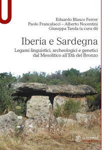 Iberia e Sardegna. Legami linguistici, archeologici e genetici dal Mesolitico all'Età del Bronzo - copertina