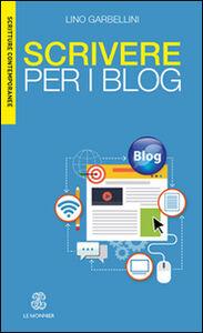 Foto Cover di Scrivere per i blog, Libro di Lino Garbellini, edito da Mondadori Education