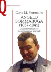 Angelo Sommaruga (1857-1941). Un editore milanese tra modernità e scandali