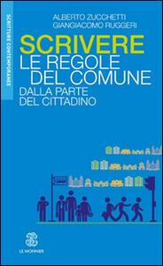 Scrivere le regole del Comune. Dalla parte del cittadino - Alberto Zucchetti,Giangiacomo Ruggeri - copertina