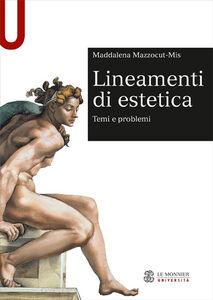 Foto Cover di Lineamenti di estetica. Temi e problemi, Libro di Maddalena Mazzocut-Mis, edito da Mondadori Education