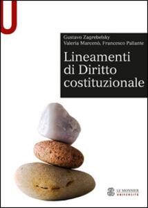 Libro Lineamenti di diritto costituzionale Gustavo Zagrebelsky , Valeria Marcenò , Francesco Pallante