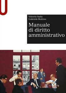 Libro Manuale di diritto amministrativo Vittorio Italia , Gabriele Bottino
