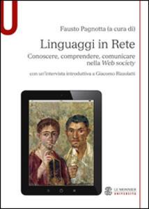 Linguaggi in rete. Conoscere, comprendere, comunicare nella Web society - Fausto Pagnotta - copertina