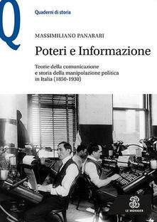 Tegliowinterrun.it Poteri e informazione. Teorie della comunicazione e storia della manipolazione politica in Italia (1850-1930) Image