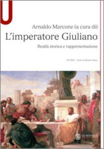 L' imperatore Guliano. Realtà sorica e rappresentazione - Arnaldo Marcone - copertina