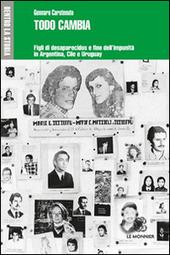 Todo cambia. Figli di desaparecidos e fine dell'impunita in Argentina, Cile e Uruguay