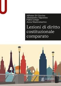 Lezioni di diritto costituzionale comparato - Alfonso Di Giovine,Alessandra Algostino,Fabio Longo - copertina