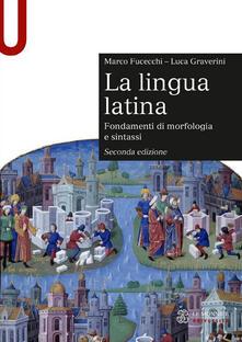 Rallydeicolliscaligeri.it La lingua latina. Fondamenti di morfologia e sintassi. Con esercizi Image