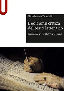 L' edizione critica del testo letterario - Michelangelo Zaccarello - copertina