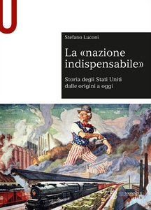 Libro La «nazione indispensabile». Storia degli Stati Uniti dalle origini a oggi Stefano Luconi