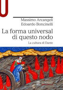 Libro La forma universal di questo nodo. La cultura di Dante Massimo Arcangeli , Edoardo Boncinelli