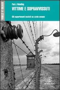 Libro Vittime e sopravissuti. Gli esperimenti nazisti su cavie umane Paul J. Weindling