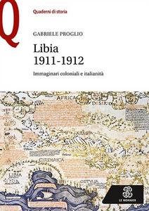 Libro Libia 1911-1912. Immaginari coloniali e italianità Gabriele Proglio