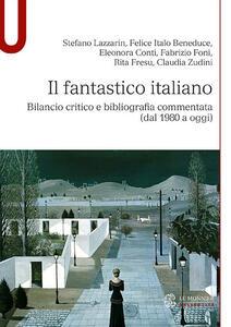 Il fantastico italiano. Bilancio critico e bibliografia commentata (dal 1980 a oggi) - copertina