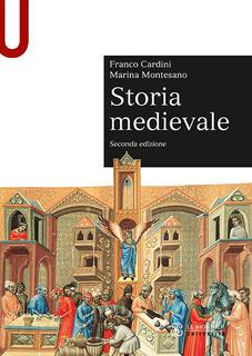 Libro Storia medievale Franco Cardini Marina Montesano