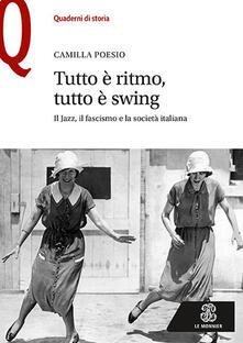 Steamcon.it Tutto è ritmo, tutto è swing. Il jazz, il fascismo e la società italiana Image