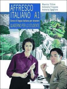 Affresco italiano A1. Corso di lingua italiana per stranieri. Quaderno per lo studente.pdf