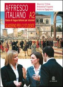 Adiaphora.it Affresco italiano A2. Corso di lingua italiana per stranieri. Quaderno per lo studente Image