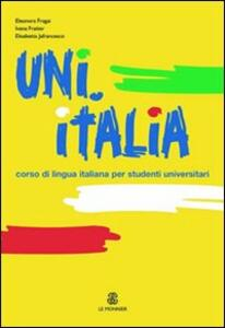 UNI.ITALIA. Corso multimediale di lingua italiana per studenti universitari. Con CD Audio formato MP3 - Eleonora Fragai,Ivana Fratter,Elisabetta Jafrancesco - copertina