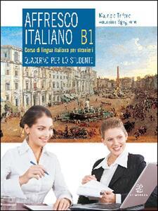 Affresco italiano. Quaderno per lo studente. Livello B1 - Maurizio Trifone,Andreina Scaglione - copertina