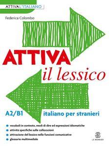 Foto Cover di Attiva il lessico (A2/B1). Per esercitarsi con i vocaboli in contesto, Libro di Federica Colombo, edito da Mondadori Education