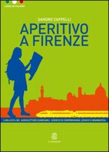 Foto Cover di Aperitivo a Firenze, Libro di Sandro Cappelli, edito da Mondadori Education