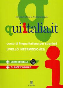 Libro Qui Italia.it. Corso di lingua italiana per stranieri. Livello B2. Con CD Audio formato MP3. Con DVD-ROM M. Valentina Marasco , Nicoletta Santeusanio