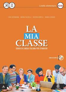 Grandtoureventi.it La mia classe. Corso di lingua italiana per stranieri. Livello elementare (A1-A2). CD Audio formato MP3. Con DVD-ROM Image