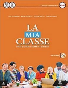 La mia classe. Corso di lingua italiana per stranieri. Livello elementare (A1-A2). Guida per l'insegnante. CD Audio formato MP3 - copertina