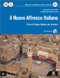 Il nuovo affresco italiano A1. Corso di lingua italiana per stranieri. Con CD Audio - Maurizio Trifone,Andreina Scaglione - copertina