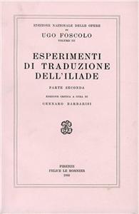 Libro Opere. Vol. 3\2: Esperimenti di traduzione dell'iliade. Ugo Foscolo