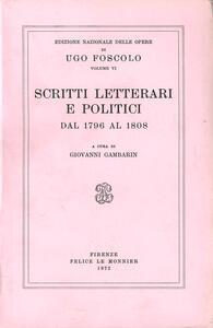 Opere. Vol. 6: Scritti letterari e politici (1796-1808). - Ugo Foscolo - copertina