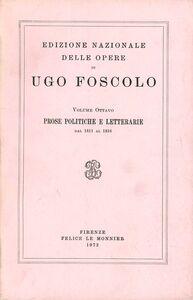 Foto Cover di Opere. Vol. 8: Prose politiche e letterarie (1811-1816)., Libro di Ugo Foscolo, edito da Mondadori Education