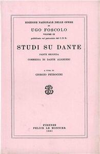 Libro Opere. Vol. 9\2: Studi su Dante. Ugo Foscolo