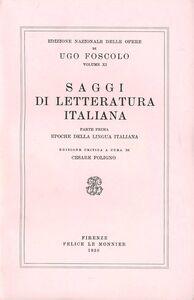 Foto Cover di Opere. Vol. 11\1: Saggi di letteratura italiana., Libro di Ugo Foscolo, edito da Mondadori Education