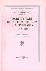 Libro Opere. Vol. 12: Scritti vari di critica storica e letteraria (1817-1827). Ugo Foscolo