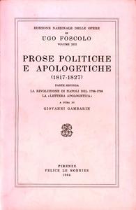 Libro Opere. Vol. 13\2: Prose politiche e apologetiche. Ugo Foscolo