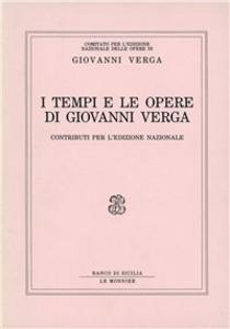 Libro I tempi e le opere di Giovanni Verga. Contributi