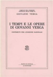 I tempi e le opere di Giovanni Verga. Contributi - copertina